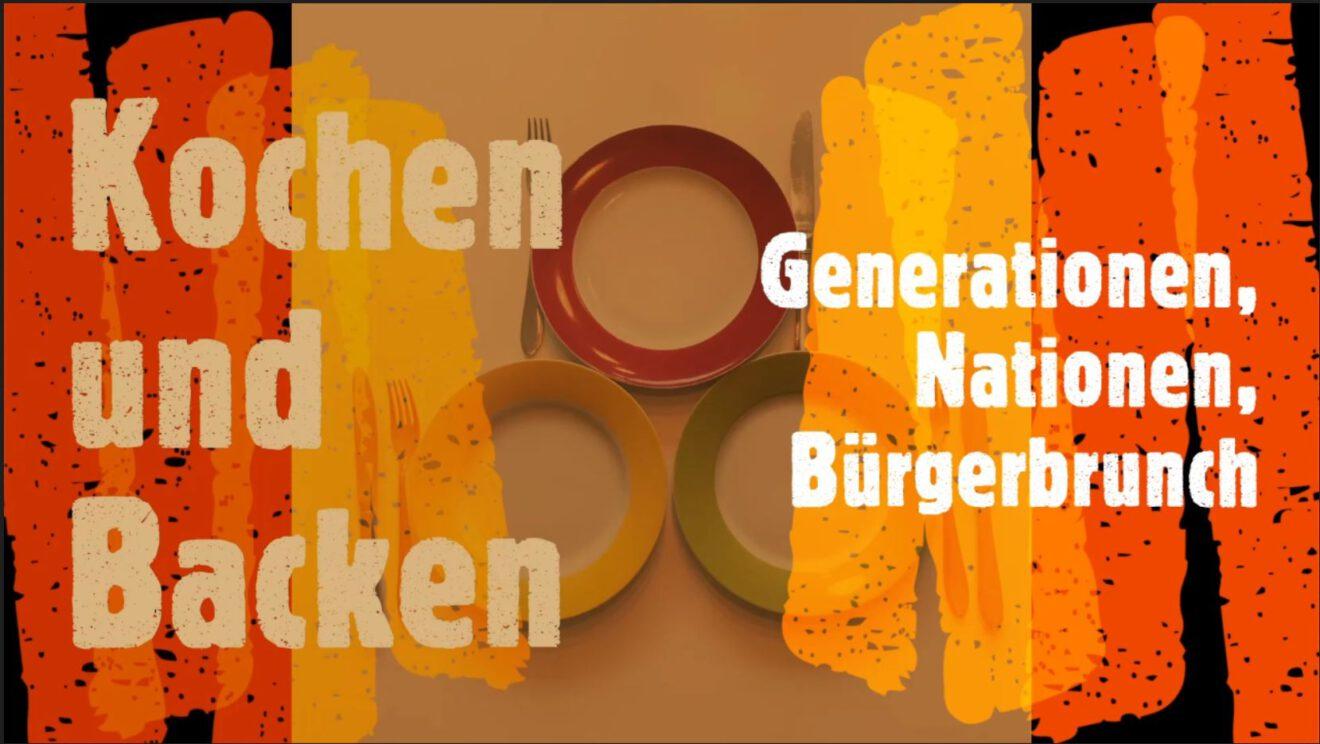 Nächste 2 Jahre: Backen und Kochen der Generationen und Nationen, Bürgerbrunch !